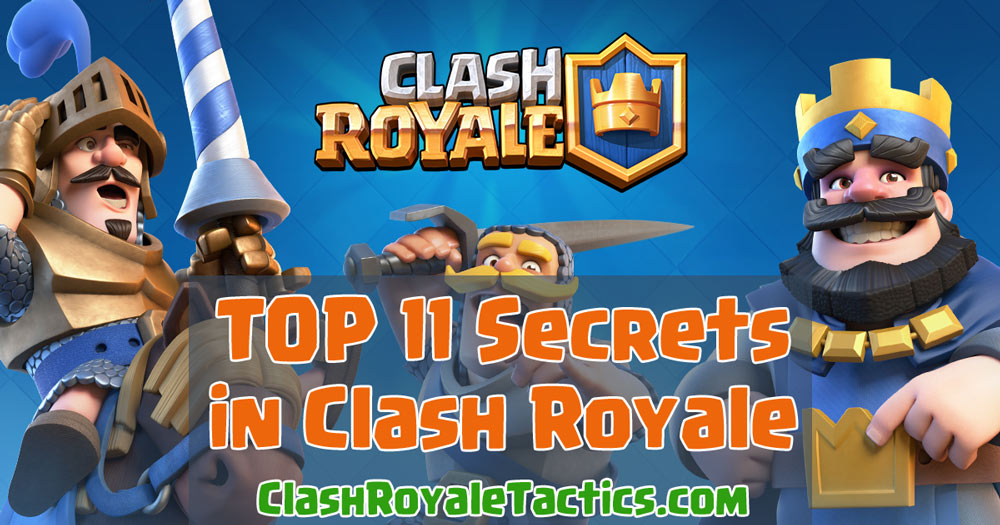 TOP 11 Secrets in Clash Royale